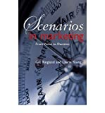 img - for [ SCENARIOS IN MARKETING: FROM VISION TO DECISION ] By Ringland, Gill ( Author) 2006 [ Hardcover ] book / textbook / text book