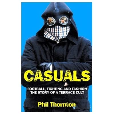 Casuals: The Story of Terrace Fashion