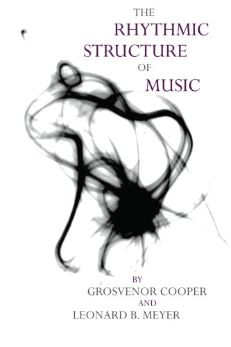 The Rhythmic Structure of Music (Phoenix Books)