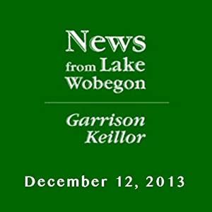 The News from Lake Wobegon from A Prairie Home Companion, January 12, 2013 | [Garrison Keillor]