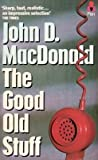 The Good Old Stuff (033028410X) by John D. MacDonald