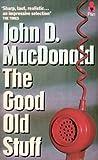 The Good Old Stuff (033028410X) by John D. MacDonald