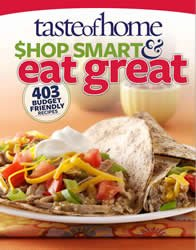 Taste of Home Shop Smart & Eat Great 403 Budget-Friendly Recipes