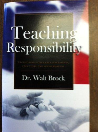 Teaching Responsibility, Dr. Walt Brock