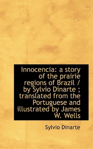 Innocencia: a story of the prairie regions of Brazil / by Sylvio Dinarte ; translated from the Portu