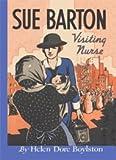 Sue Barton Visiting Nurse (Sue Barton Series, Volume 3)