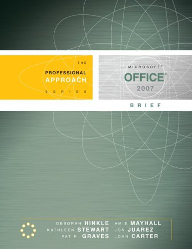 Microsoft Office 2007 Brief: A Professional Approach