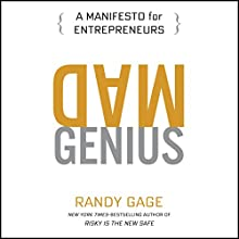 Mad Genius: A Manifesto for Entrepreneurs Audiobook by Randy Gage Narrated by Randy Gage