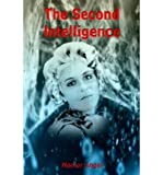 img - for { [ THE SECOND INTELLIGENCE ] } Angel, Homer ( AUTHOR ) May-14-2003 Hardcover book / textbook / text book