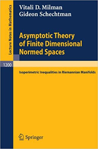 Asymptotic Theory of Finite Dimensional Normed Spaces: Isoperimetric Inequalities in Riemannian Manifolds (Lecture Notes in Mathematics)