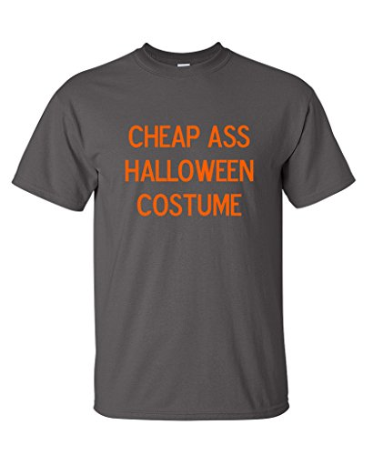 [Cheap Ass Halloween Costume Novelty Funny Halloween T-Shirt 5XL Charcoal] (Cute Inexpensive Halloween Costumes For Kids)