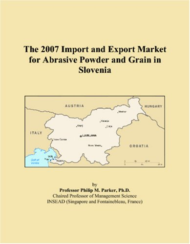 The 2007 Import and Export Market for Abrasive Powder and Grain in Slovenia