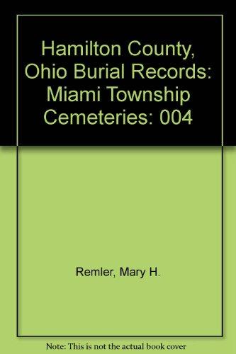 Hamilton County, Ohio Burial Records, Vol. 4: Miami Township Cemeteries (Hamilton County, Ohio Burial Records) (Jewish Family Register compare prices)