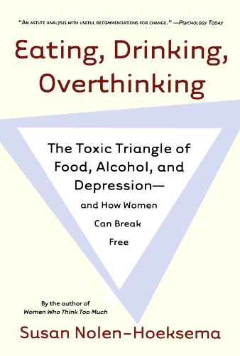 Eating, Drinking, Overthinking: The Toxic Triangle of Food, Alcohol, and Depression--and How Women Can Break Free (Depression Food compare prices)