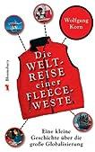 Die Weltreise einer roten Fleeceweste: Eine kleine Geschichte über die große Globalisierung
