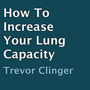 How to Increase Your Lung Capacity Audiobook