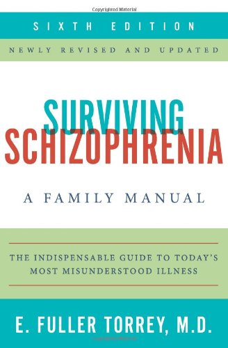 Surviving Schizophrenia, 6Th Edition: A Family Manual front-14440