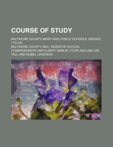 Course of study; Baltimore County, Maryland, public schools, grades I to VIII