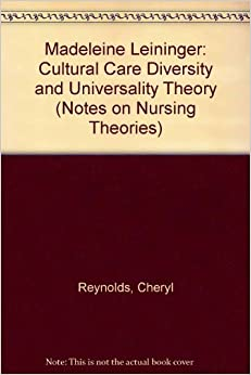analysis of madeleine leininger s theory Madeleine leininger's theory of culture care and universality misperception of the values patients place on the outcomes if nursing practice fail to recognize.
