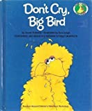 DON'T CRY, BIG BIRD (A Sesame Street Start-to-Read Book)