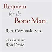 Requiem for the Bone Man: A Dr. Galen Novel, Book 1 | [R. A. Comunale]