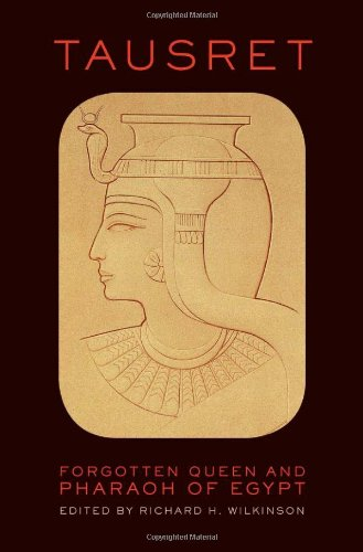 Tausret: Forgotten Queen & Pharaoh of Egypt