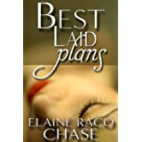BEST LAID PLANS (Romantic Comedy) ~ Elaine Raco Chase