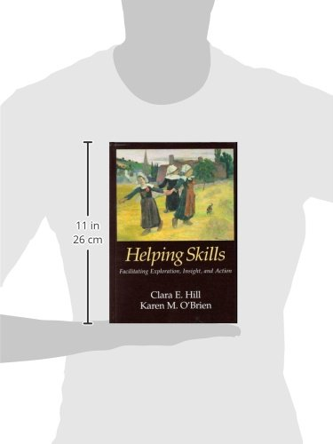 Helping Skills: Facilitating Exploration Insight & Action