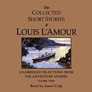 The Collected Short Stories of Louis L'Amour: Volume Four Audiobook