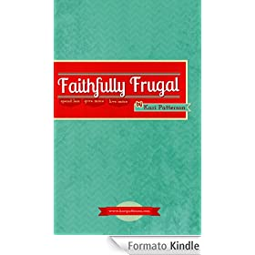Faithfully Frugal: Spend Less, Give More, Live More (Sacred Mundane Book 3) (English Edition)