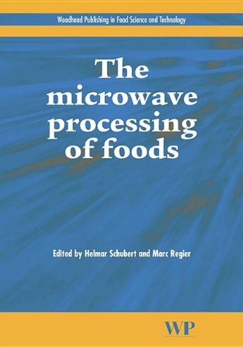 The Microwave Processing Of Foods (Woodhead Publishing Series In Food Science, Technology And Nutrition)