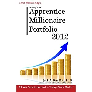 Stock Market Magic: Building Your Apprentice Millionaire Portfolio 2012: All you need to succeed in today's stock market