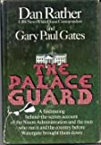 The Palace Guard (006013514X) by Dan Rather