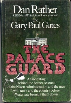 The Palace Guard, DAN RATHER, GARY PAUL GATES