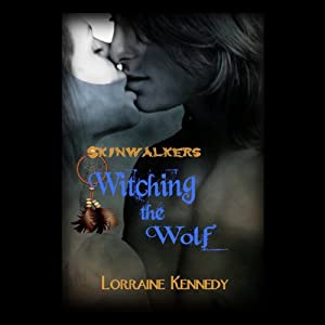 Witching the Wolf: Skinwalkers Trilogy, Book 2 | [Lorraine Kennedy]