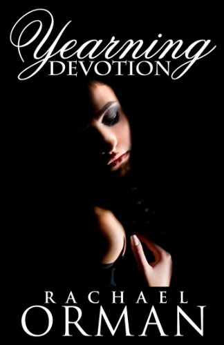 Yearning Devotion by Rachael Orman