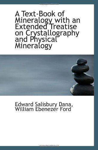 A Text-Book Of Mineralogy With An Extended Treatise On Crystallography And Physical Mineralogy
