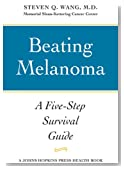 Beating Melanoma: A Five-Step Survival Guide (A Johns Hopkins Press Health Book)