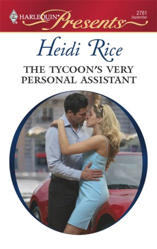 The Tycoon's Very Personal Assistant (Harlequin Presents), HEIDI RICE