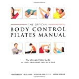 Official Body Control Pilates Manual: The Ultimate Guide to the Pilates Method - For Fitness, Health, Sport and at Workby Lynne Robinson