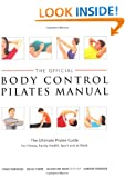 Official Body Control Pilates Manual: The Ultimate Guide to the Pilates Method - For Fitness, Health, Sport and at Work
