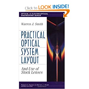 Practical optical system layout: And use of stock lenses Warren Smith