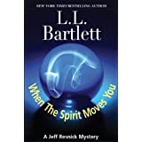 When The Spirit Moves You (The Jeff Resnick Mysteries) ~ L.L. Bartlett