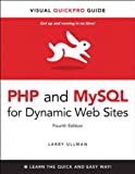 PHP and MySQL for Dynamic Web Sites, Fourth Edition: Visual QuickPro Guide (4th Edition)
