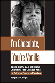 Amazon.com: I'm Chocolate, You're Vanilla: Raising Healthy Black and