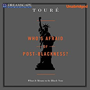 Who's Afraid of Post-Blackness Audiobook