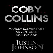 Coby Collins: Marley Elementary Adventures, Book 1 | Justin Johnson