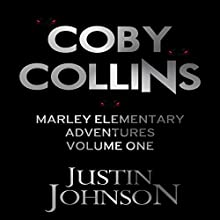 Coby Collins: Marley Elementary Adventures, Book 1 (       UNABRIDGED) by Justin Johnson Narrated by Brian Allard