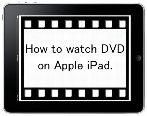 """iPad: Watch DVD"" How to watch DVD (Video, Movie & Film) on Apple iPad. - Convert DVD into Video for iPad by Win PC. - TKP 0019 -"