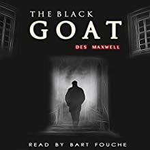 The Black Goat Audiobook by Des Maxwell Narrated by Bart Fouche